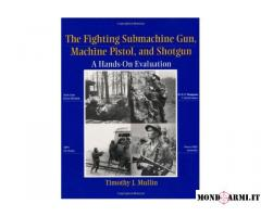 THE FIGHTING SUBMACHINE GUN, MACHINE PISTOL AND SHOTGUN