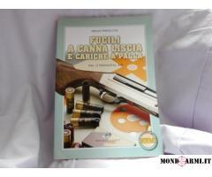FUCILI A CANNA LISCIA E CARICHE A PALLA,